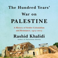 Hundred Years' War on Palestine - Rashid Khalidi - audiobook