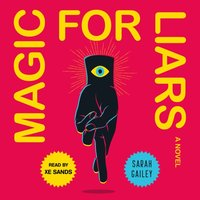 Magic for Liars - Sarah Gailey - audiobook