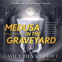 Medusa in the Graveyard - Emily Devenport - audiobook