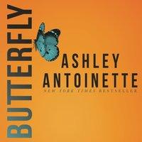 Butterfly - Ashley Antoinette - audiobook