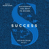 Success: Discovering the Path to Riches - Napoleon Hill - audiobook