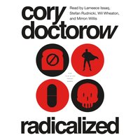 Radicalized - Cory Doctorow - audiobook