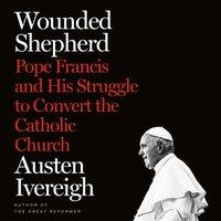 Wounded Shepherd - Austen Ivereigh - audiobook