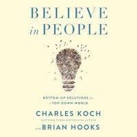 Believe in People - Charles Koch - audiobook