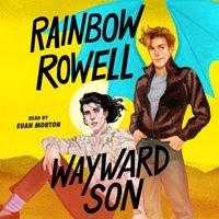Wayward Son - Rainbow Rowell - audiobook