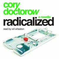 Radicalized: An Audio Novella - Cory Doctorow - audiobook
