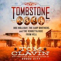 Tombstone - Tom Clavin - audiobook
