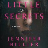 Little Secrets - Jennifer Hillier - audiobook