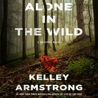 Alone in the Wild - Kelley Armstrong - audiobook