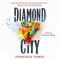 Diamond City - Francesca Flores - audiobook