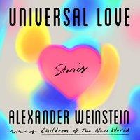 Universal Love - Alexander Weinstein - audiobook