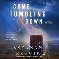Come Tumbling Down - Seanan McGuire - audiobook