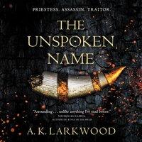 Unspoken Name - A. K. Larkwood - audiobook
