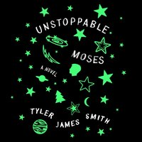 Unstoppable Moses - Tyler James Smith - audiobook
