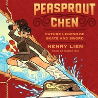 Peasprout Chen, Future Legend of Skate and Sword (Book 1) - Henry Lien - audiobook