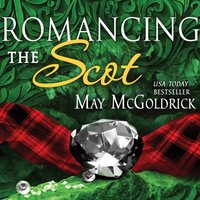 Romancing the Scot - May McGoldrick - audiobook