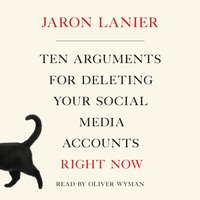Ten Arguments for Deleting Your Social Media Accounts Right Now - Jaron Lanier - audiobook