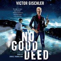 No Good Deed - Victor Gischler - audiobook