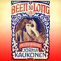 Been So Long - Jorma Kaukonen - audiobook