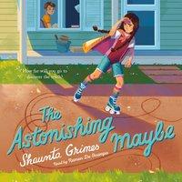 Astonishing Maybe - Shaunta Grimes - audiobook