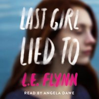 Last Girl Lied To - L.E. Flynn - audiobook