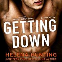 Getting Down - Helena Hunting - audiobook