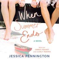 When Summer Ends - Jessica Pennington - audiobook