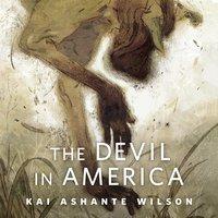 Devil in America - Kai Ashante Wilson - audiobook