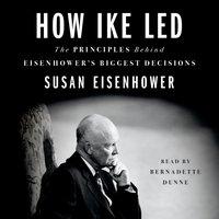 How Ike Led - Susan Eisenhower - audiobook