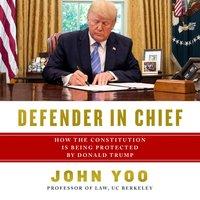 Defender in Chief - John Yoo - audiobook