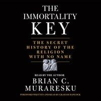 Immortality Key - Brian C. Muraresku - audiobook