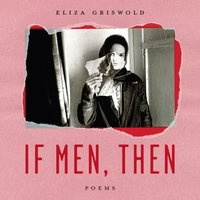 If Men, Then - Eliza Griswold - audiobook