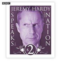 Jeremy Hardy Speaks To The Nation The Complete Series 2 - Jeremy Hardy - audiobook