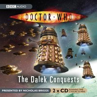 Doctor Who: The Dalek Conquests - Nicholas Briggs - audiobook
