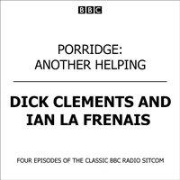 Porridge Another Helping - Dick Clement - audiobook