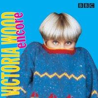 Victoria Wood Encore - Victoria Wood - audiobook