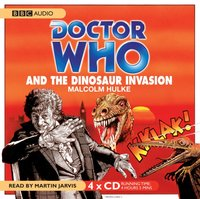 Doctor Who And The Dinosaur Invasion - Malcolm Hulke - audiobook