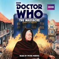 Doctor Who: The Massacre - Peter Purves - audiobook