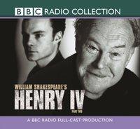 Henry IV  Part 2 (BBC Radio Shakespeare) - William Shakespeare - audiobook