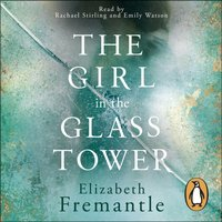 Girl in the Glass Tower - E C Fremantle - audiobook