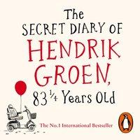 Secret Diary of Hendrik Groen, 83  Years Old - Hendrik Groen - audiobook