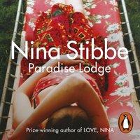 Paradise Lodge - Nina Stibbe - audiobook