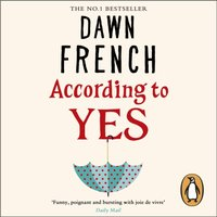 According to Yes - Dawn French - audiobook