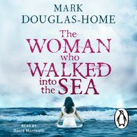 Woman Who Walked into the Sea - Mark Douglas-Home - audiobook