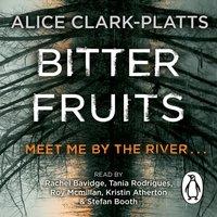 Bitter Fruits - Alice Clark-Platts - audiobook
