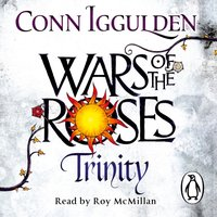Wars of the Roses: Trinity - Conn Iggulden - audiobook