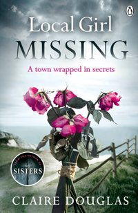 Local Girl Missing - Claire Douglas - audiobook