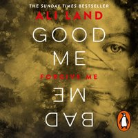 Good Me Bad Me - Ali Land - audiobook