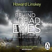 Behind Dead Eyes - Howard Linskey - audiobook
