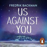 Us Against You - Fredrik Backman - audiobook
